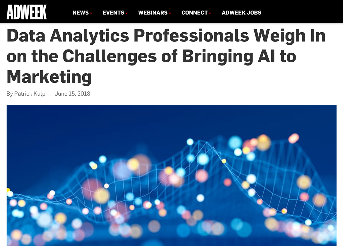 Adweek - Data Analytics Professionals Weigh In on the Challenges of Bringing AI to Marketing